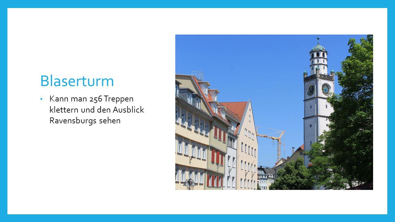 Blaserturm Kann man 256 Treppen klettern und den Ausblick Ravensburgs sehen