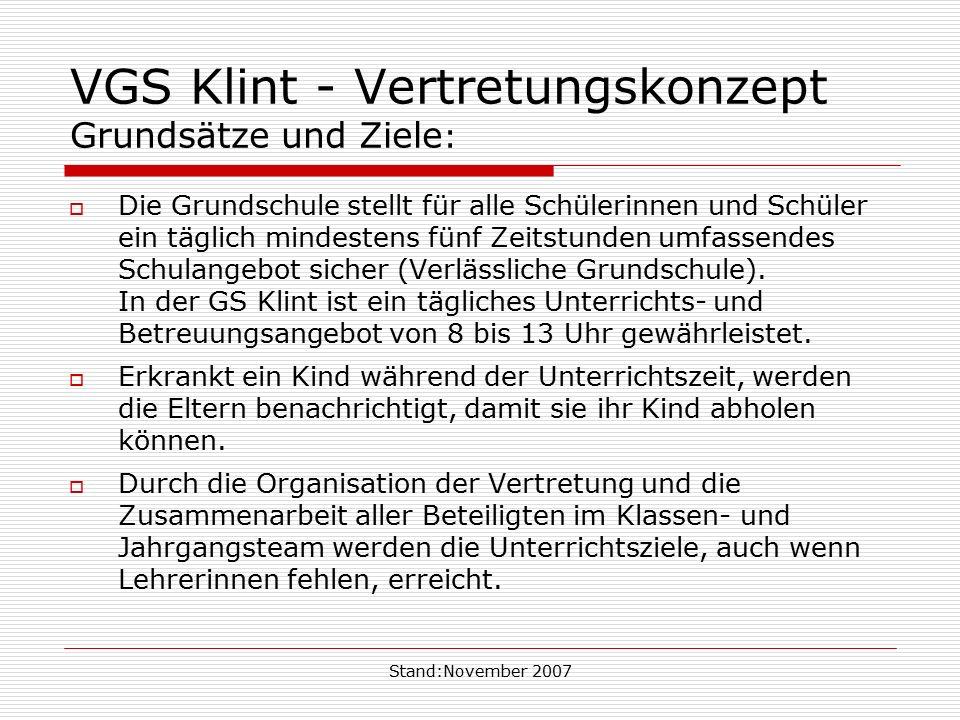 Stand:November 2007 VGS Klint - Vertretungskonzept Grundsätze und Ziele :  Die Grundschule stellt für alle Schülerinnen und Schüler ein täglich minde