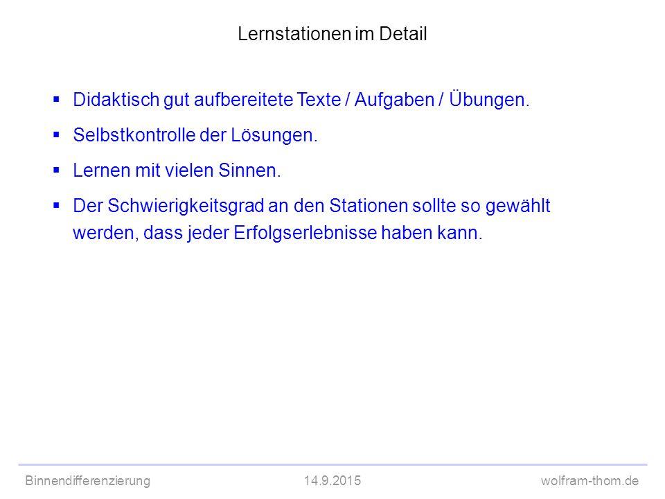 Binnendifferenzierung14.9.2015wolfram-thom.de  Didaktisch gut aufbereitete Texte / Aufgaben / Übungen.  Selbstkontrolle der Lösungen.  Lernen mit v