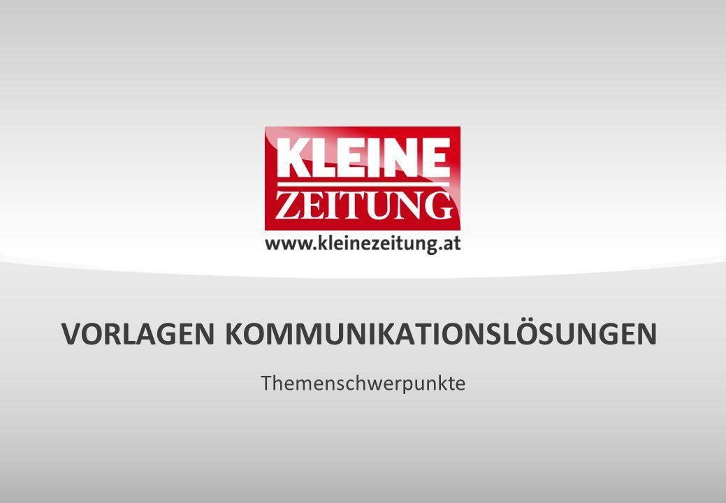 © Verkaufsentwicklung / Anzeigen und Marketing Kleine Zeitung … bieten ein perfektes redaktionelles Umfeld.