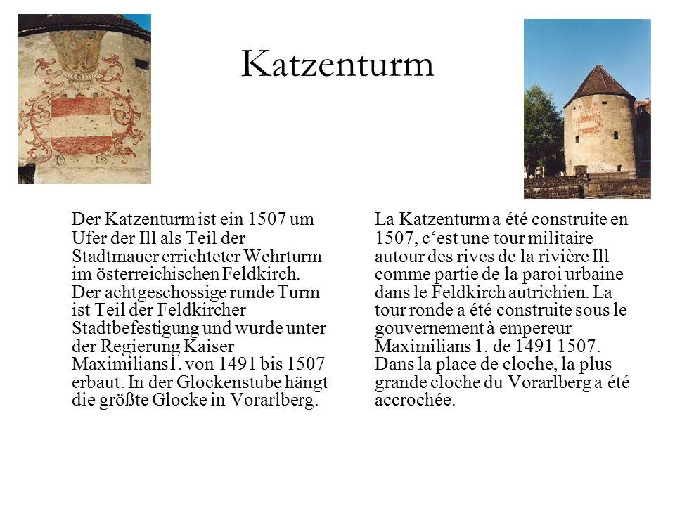Katzenturm Der Katzenturm ist ein 1507 um Ufer der Ill als Teil der Stadtmauer errichteter Wehrturm im österreichischen Feldkirch.