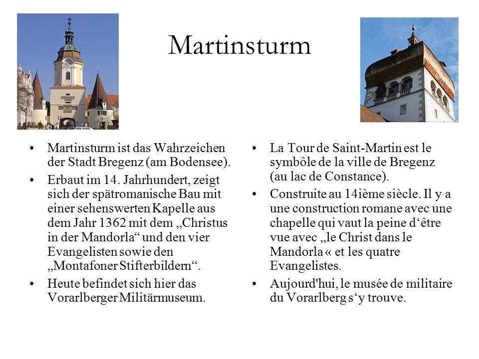 Martinsturm Martinsturm ist das Wahrzeichen der Stadt Bregenz (am Bodensee).