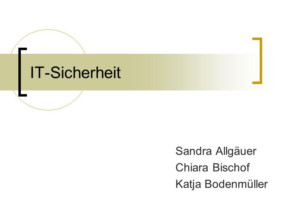 IT-Sicherheit Sandra Allgäuer Chiara Bischof Katja Bodenmüller