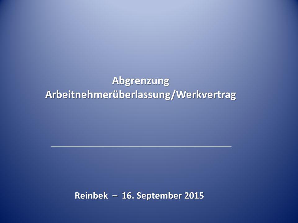 Abgrenzung Arbeitnehmerüberlassung/Werkvertrag Reinbek – 16. September 2015