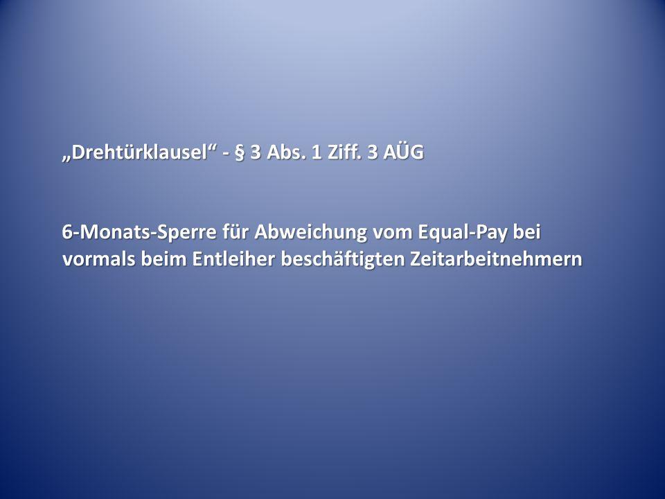 """""""Drehtürklausel"""" - § 3 Abs. 1 Ziff. 3 AÜG 6-Monats-Sperre für Abweichung vom Equal-Pay bei vormals beim Entleiher beschäftigten Zeitarbeitnehmern"""