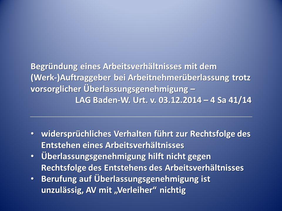 Begründung eines Arbeitsverhältnisses mit dem (Werk-)Auftraggeber bei Arbeitnehmerüberlassung trotz vorsorglicher Überlassungsgenehmigung – LAG Baden-