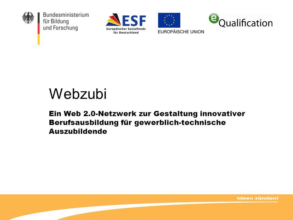 Webzubi Ein Web 2.0-Netzwerk zur Gestaltung innovativer Berufsausbildung für gewerblich-technische Auszubildende