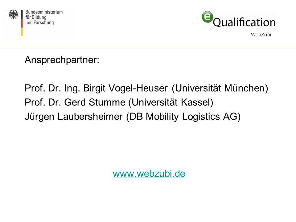 Ansprechpartner: Prof.Dr. Ing. Birgit Vogel-Heuser (Universität München) Prof.