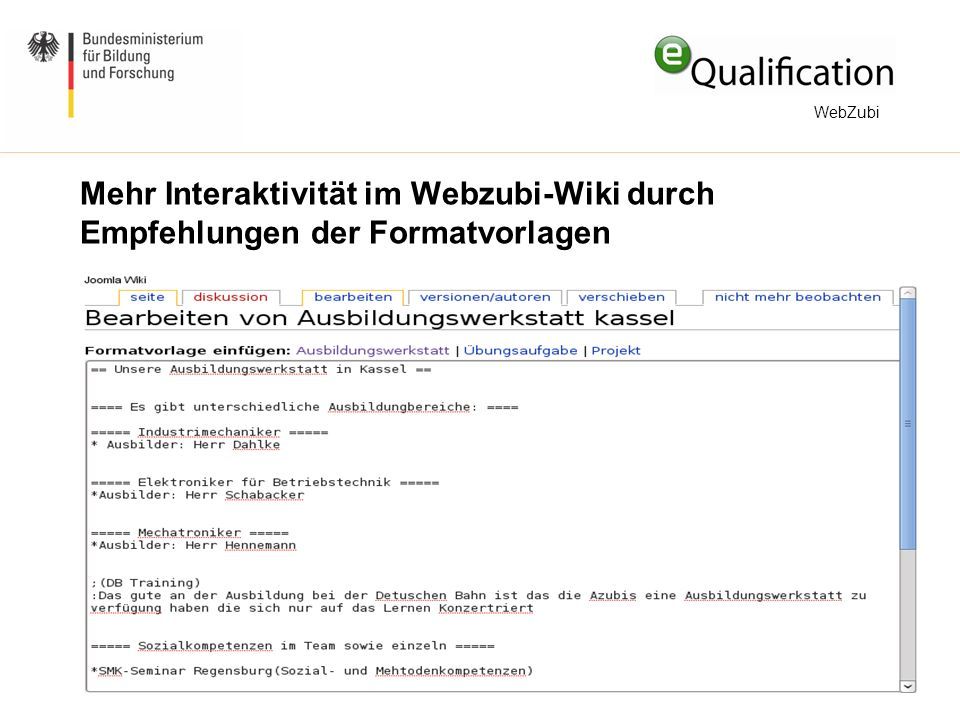 Mehr Interaktivität im Webzubi-Wiki durch Empfehlungen der Formatvorlagen Erweiterung um Empfehlungen für Forumsseiten Kategorien Formatvorlagen WebZubi