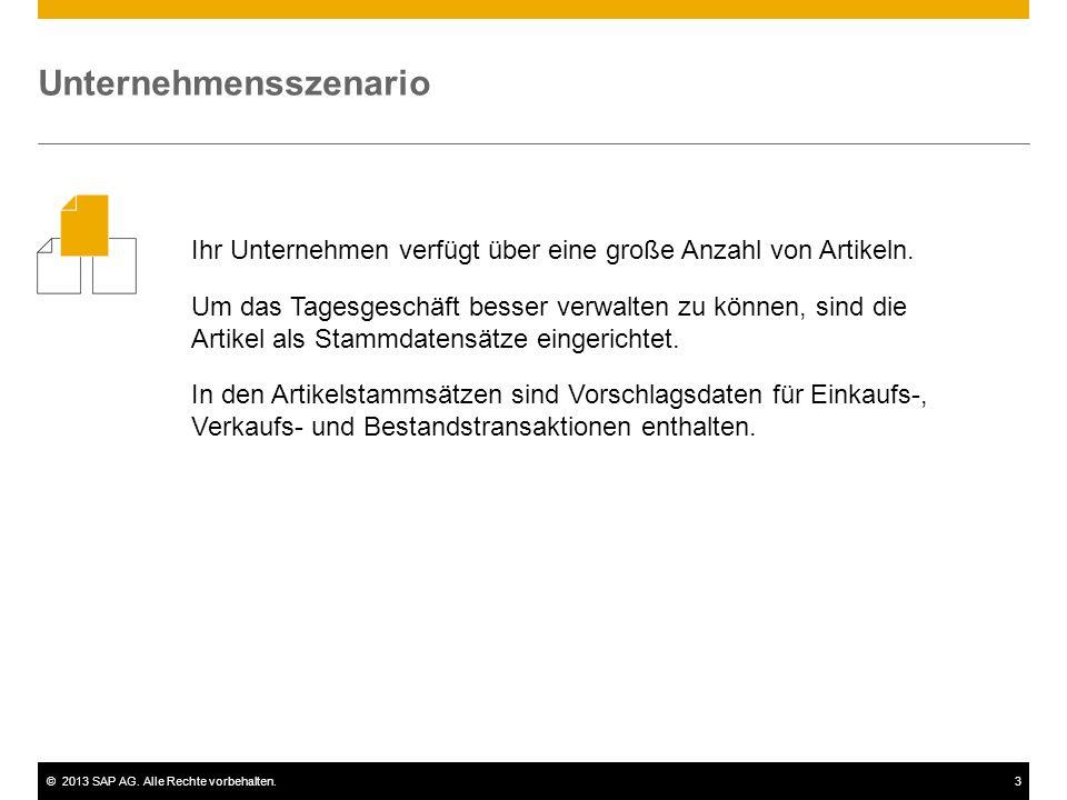 ©2013 SAP AG. Alle Rechte vorbehalten.3 Ihr Unternehmen verfügt über eine große Anzahl von Artikeln. Um das Tagesgeschäft besser verwalten zu können,