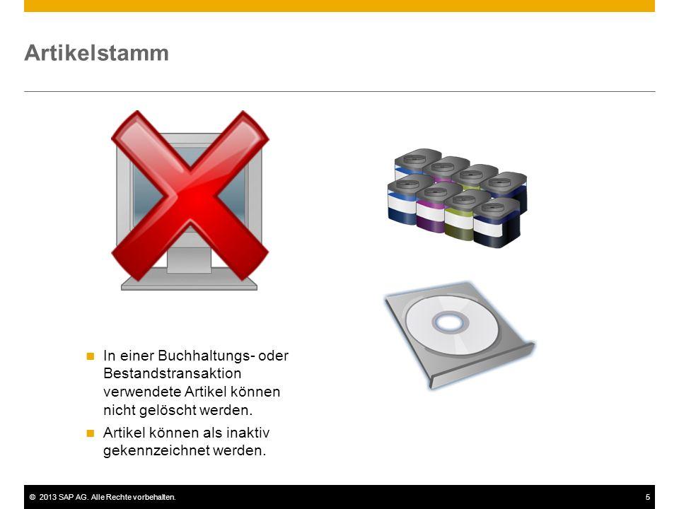 ©2013 SAP AG. Alle Rechte vorbehalten.5 Artikelstamm In einer Buchhaltungs- oder Bestandstransaktion verwendete Artikel können nicht gelöscht werden.