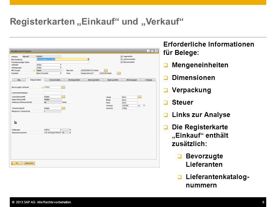 """©2013 SAP AG. Alle Rechte vorbehalten.8 Registerkarten """"Einkauf"""" und """"Verkauf"""" Erforderliche Informationen für Belege:  Mengeneinheiten  Dimensionen"""