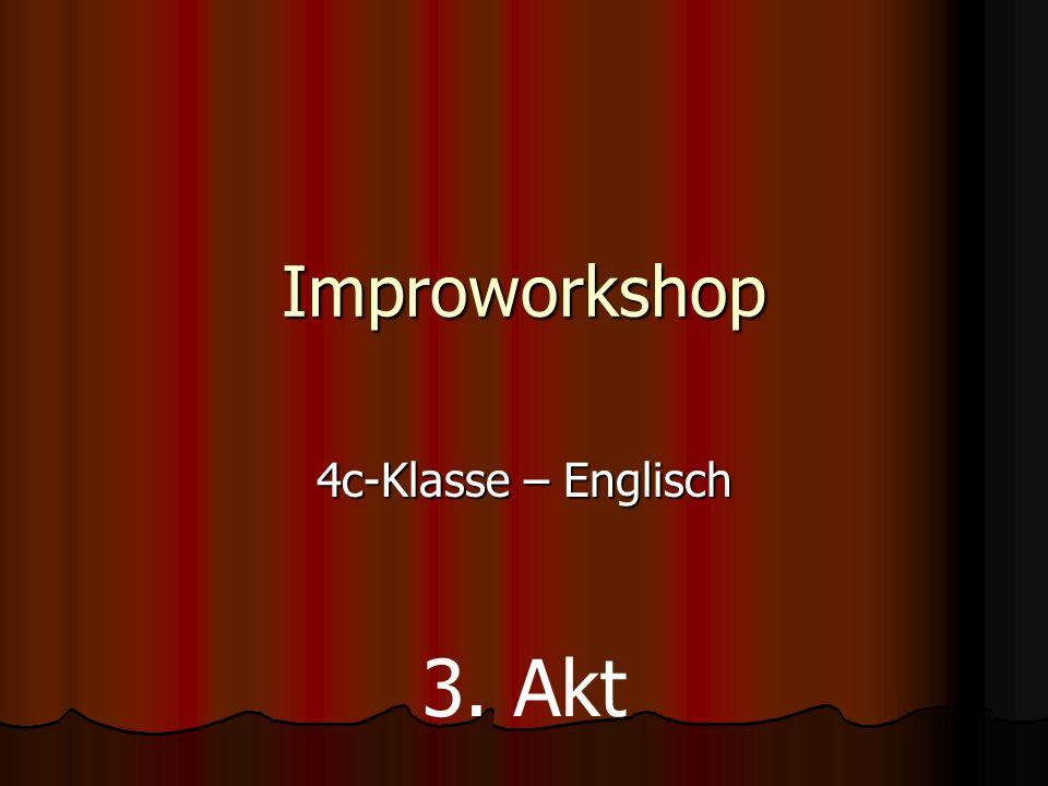 Improworkshop 4c-Klasse – Englisch 3. Akt