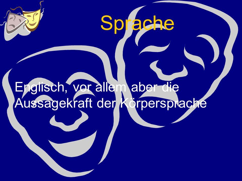 Sprache Englisch, vor allem aber die Aussagekraft der Körpersprache