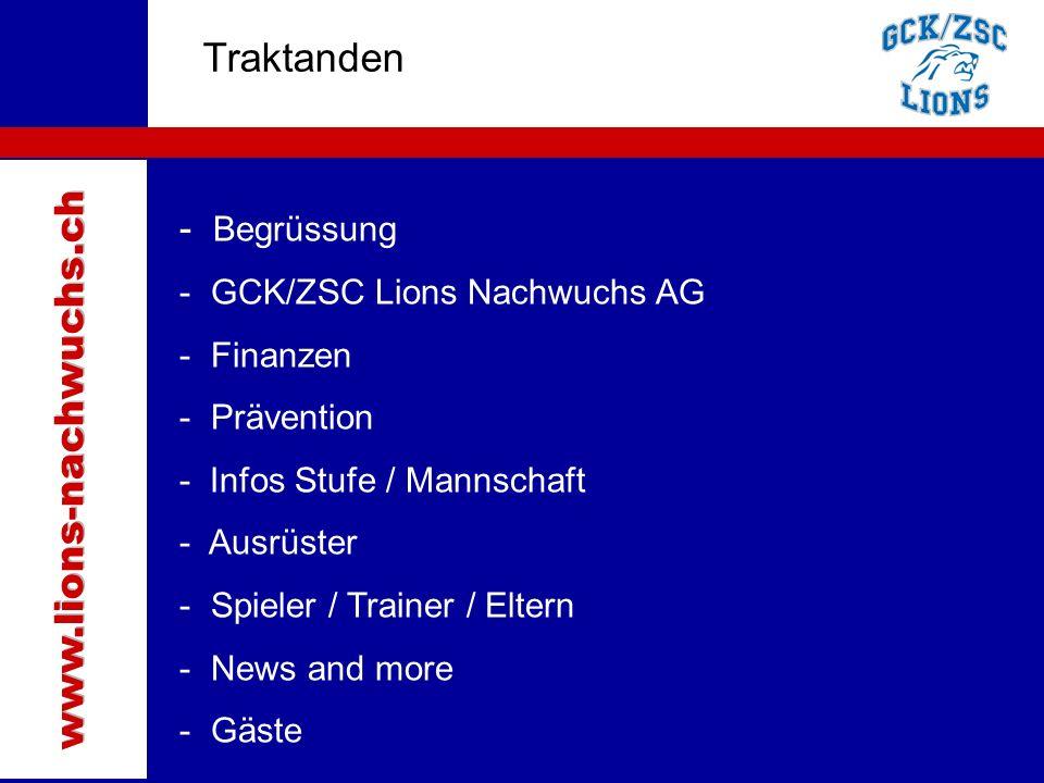 Traktanden - Begrüssung - GCK/ZSC Lions Nachwuchs AG - Finanzen - Prävention - Infos Stufe / Mannschaft - Ausrüster - Spieler / Trainer / Eltern - New