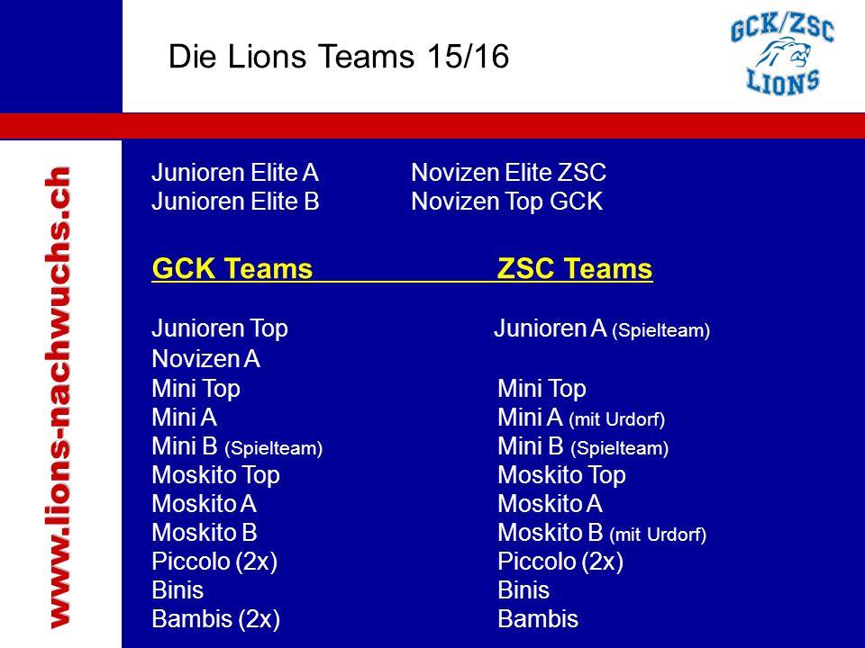 Traktanden Die Lions Teams 15/16 Junioren Elite ANovizen Elite ZSC Junioren Elite BNovizen Top GCK GCK TeamsZSC Teams Junioren Top Junioren A (Spielte