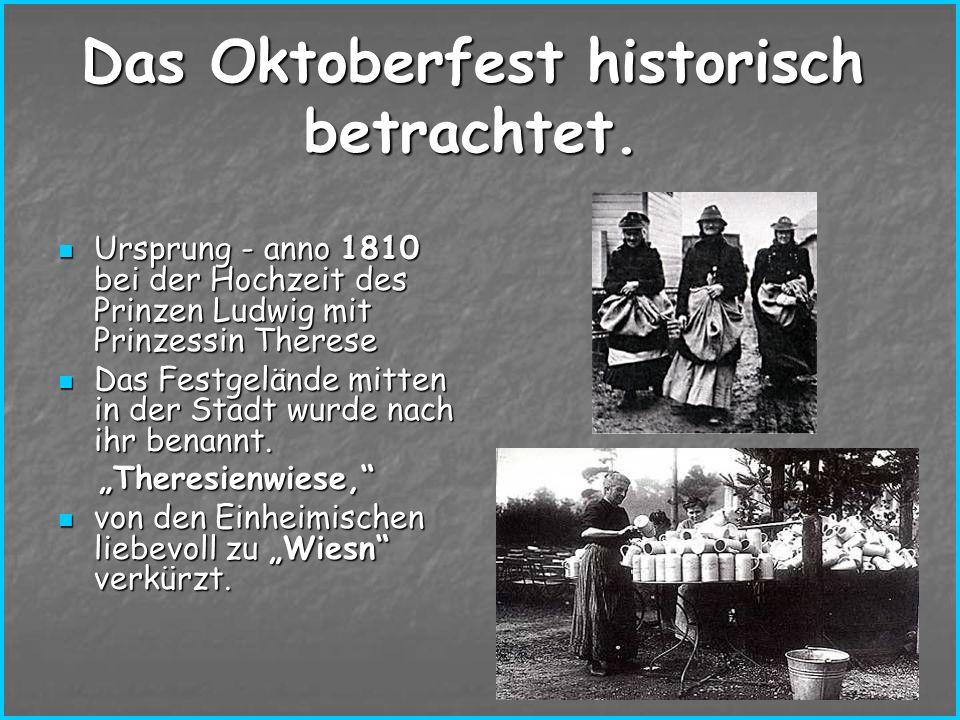 Das Oktoberfest historisch betrachtet.