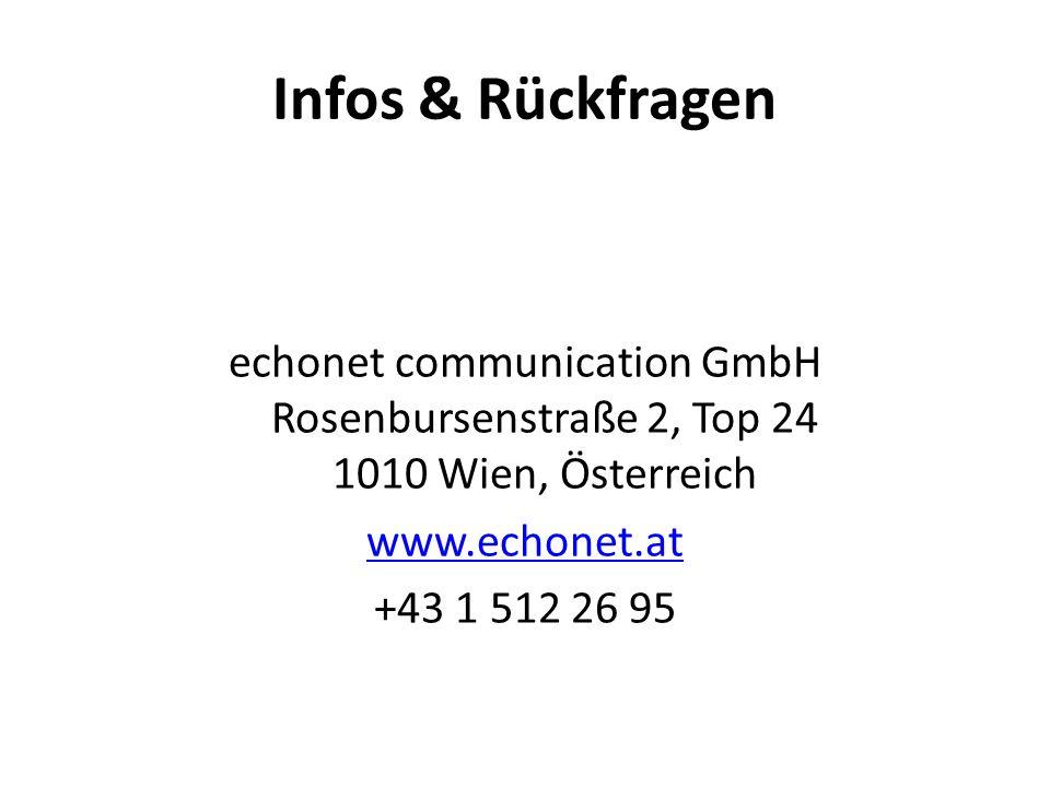 Infos & Rückfragen echonet communication GmbH Rosenbursenstraße 2, Top 24 1010 Wien, Österreich www.echonet.at +43 1 512 26 95