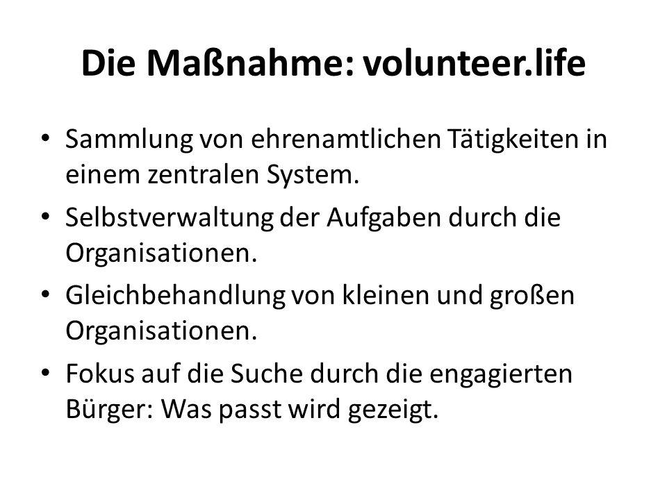 Die Maßnahme: volunteer.life Sammlung von ehrenamtlichen Tätigkeiten in einem zentralen System.