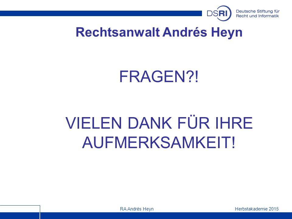 Herbstakademie 2015RA Andrés Heyn Rechtsanwalt Andrés Heyn FRAGEN?.