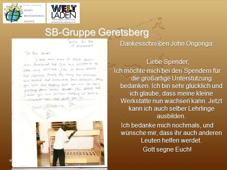 Mayr Walter SB-Gruppe Geretsberg Dankesschreiben John Ongonga: Liebe Spender, Liebe Spender, Ich möchte mich bei den Spendern für die großartige Unter