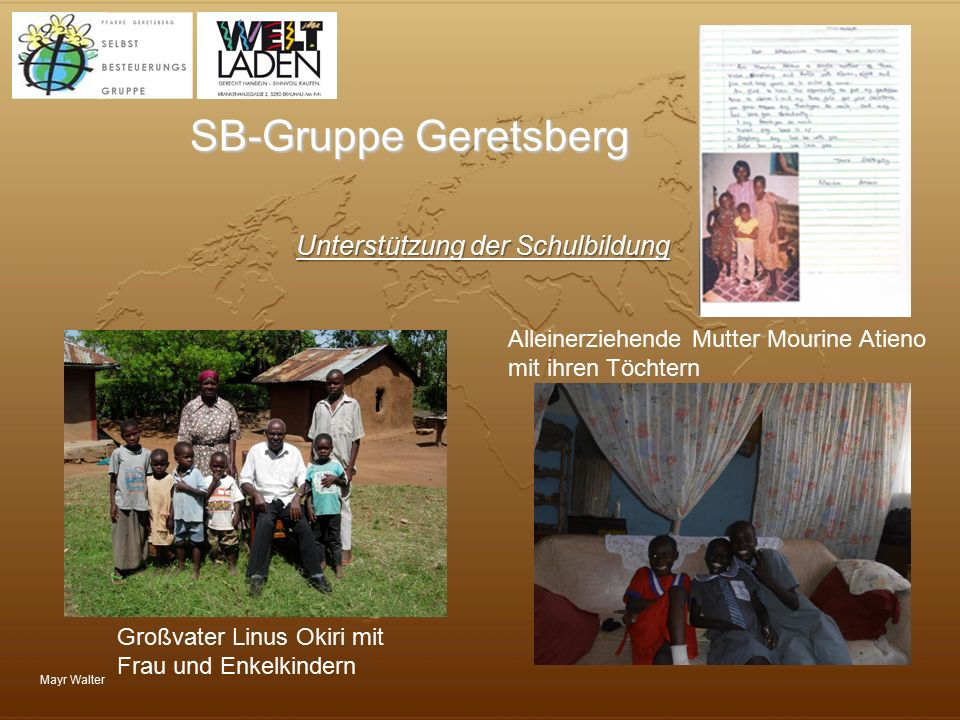 Mayr Walter SB-Gruppe Geretsberg Unterstützung der Schulbildung Großvater Linus Okiri mit Frau und Enkelkindern Alleinerziehende Mutter Mourine Atieno