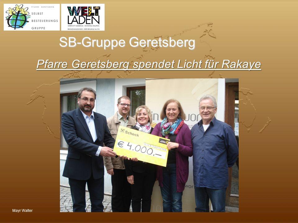 Mayr Walter SB-Gruppe Geretsberg Pfarre Geretsberg spendet Licht für Rakaye