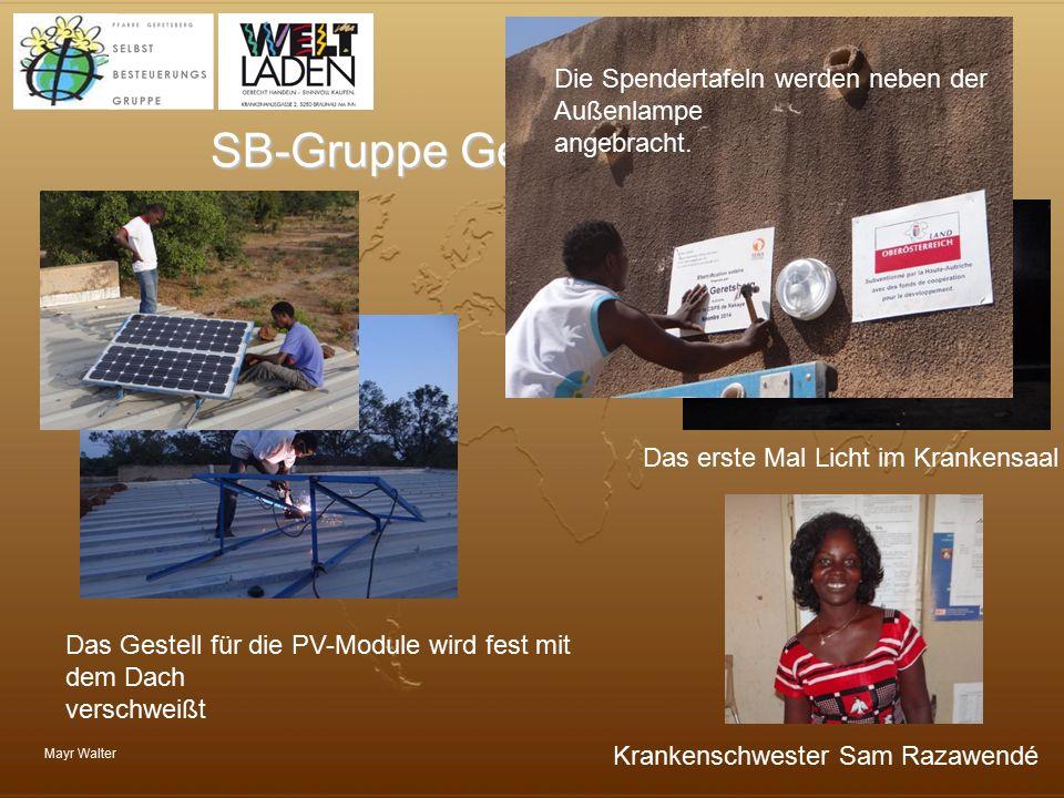 Mayr Walter SB-Gruppe Geretsberg Krankenschwester Sam Razawendé Das Gestell für die PV-Module wird fest mit dem Dach verschweißt Das erste Mal Licht i