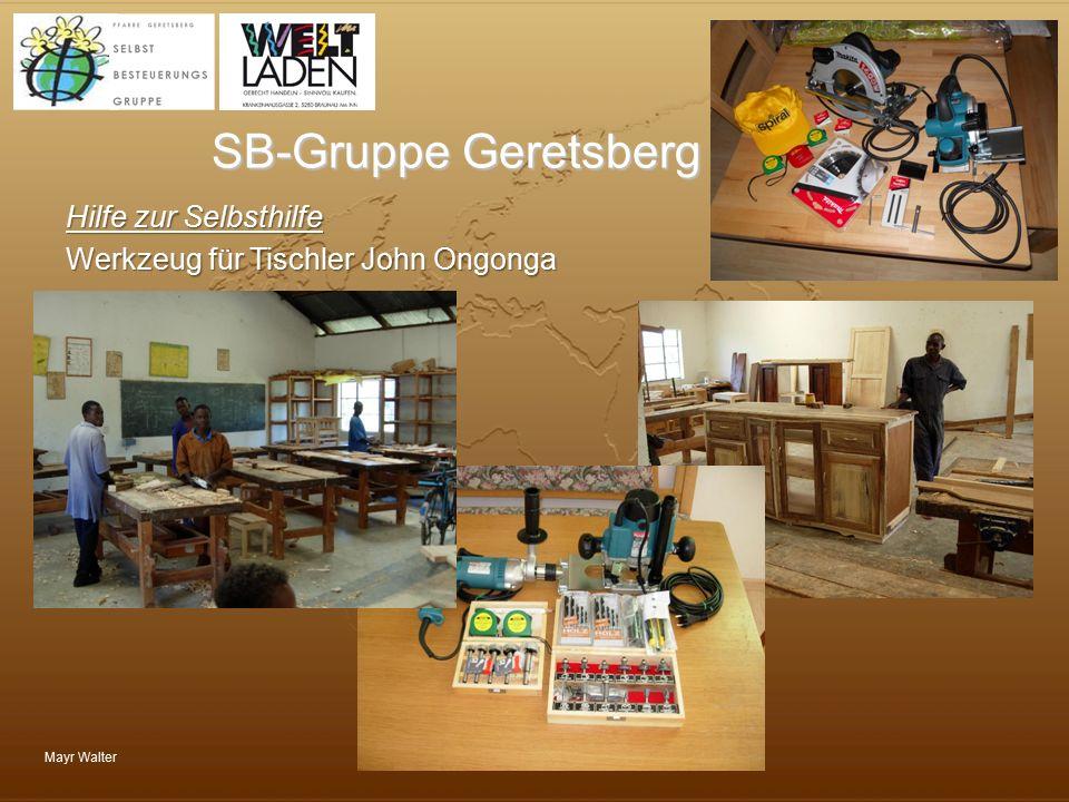 Mayr Walter SB-Gruppe Geretsberg Hilfe zur Selbsthilfe Werkzeug für Tischler John Ongonga