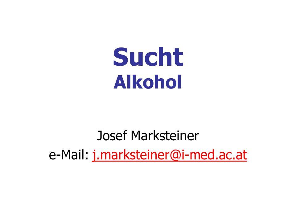 Sucht Alkohol Josef Marksteiner e-Mail: j.marksteiner@i-med.ac.atj.marksteiner@i-med.ac.at