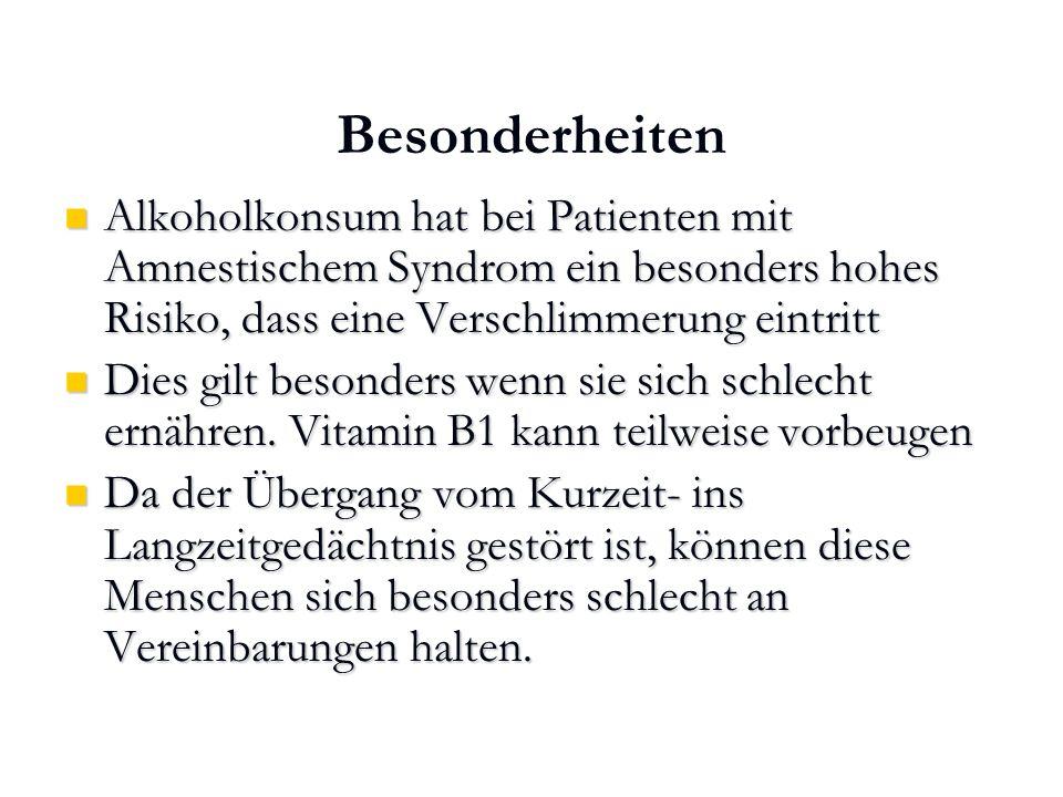 Karl C. Mayer www.neuro24.de Amnestisches Syndrom Besonderheiten Alkoholkonsum hat bei Patienten mit Amnestischem Syndrom ein besonders hohes Risiko,