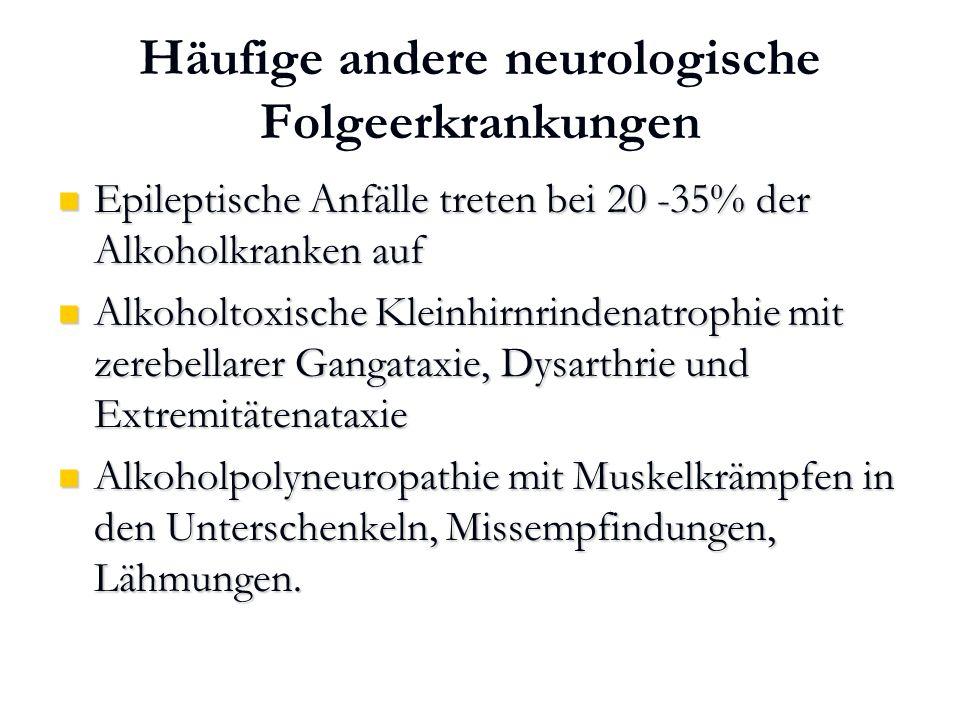 Karl C. Mayer www.neuro24.de Häufige andere neurologische Folgeerkrankungen Epileptische Anfälle treten bei 20 -35% der Alkoholkranken auf Epileptisch