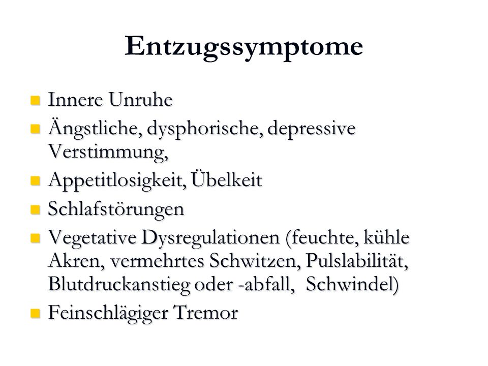 Karl C. Mayer www.neuro24.de Entzugssymptome Innere Unruhe Innere Unruhe Ängstliche, dysphorische, depressive Verstimmung, Ängstliche, dysphorische, d