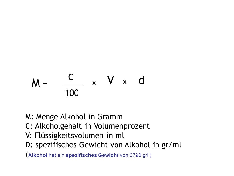 Zur Berechnung der Alkoholmenge in [g] kann man die folgende Formel benutzen: Ein Deziliter (100 ml) Wein mit 12 Vol% Alkohol enthält demnach 9.5 g Al