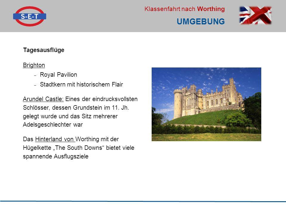 Klassenfahrt nach Worthing UMGEBUNG Tagesausflüge Brighton  Royal Pavilion  Stadtkern mit historischem Flair Arundel Castle: Eines der eindrucksvoll