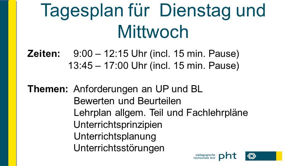 Tagesplan für Dienstag und Mittwoch Zeiten: 9:00 – 12:15 Uhr (incl.
