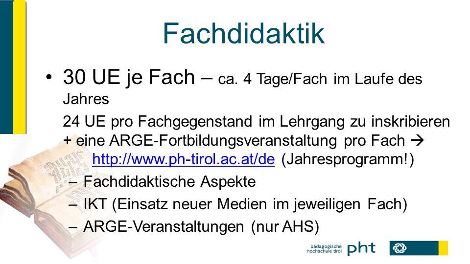 Fachdidaktik 30 UE je Fach – ca.