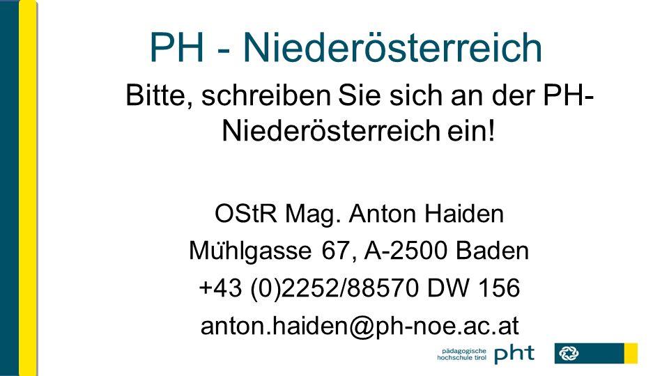 PH - Niederösterreich Bitte, schreiben Sie sich an der PH- Niederösterreich ein.