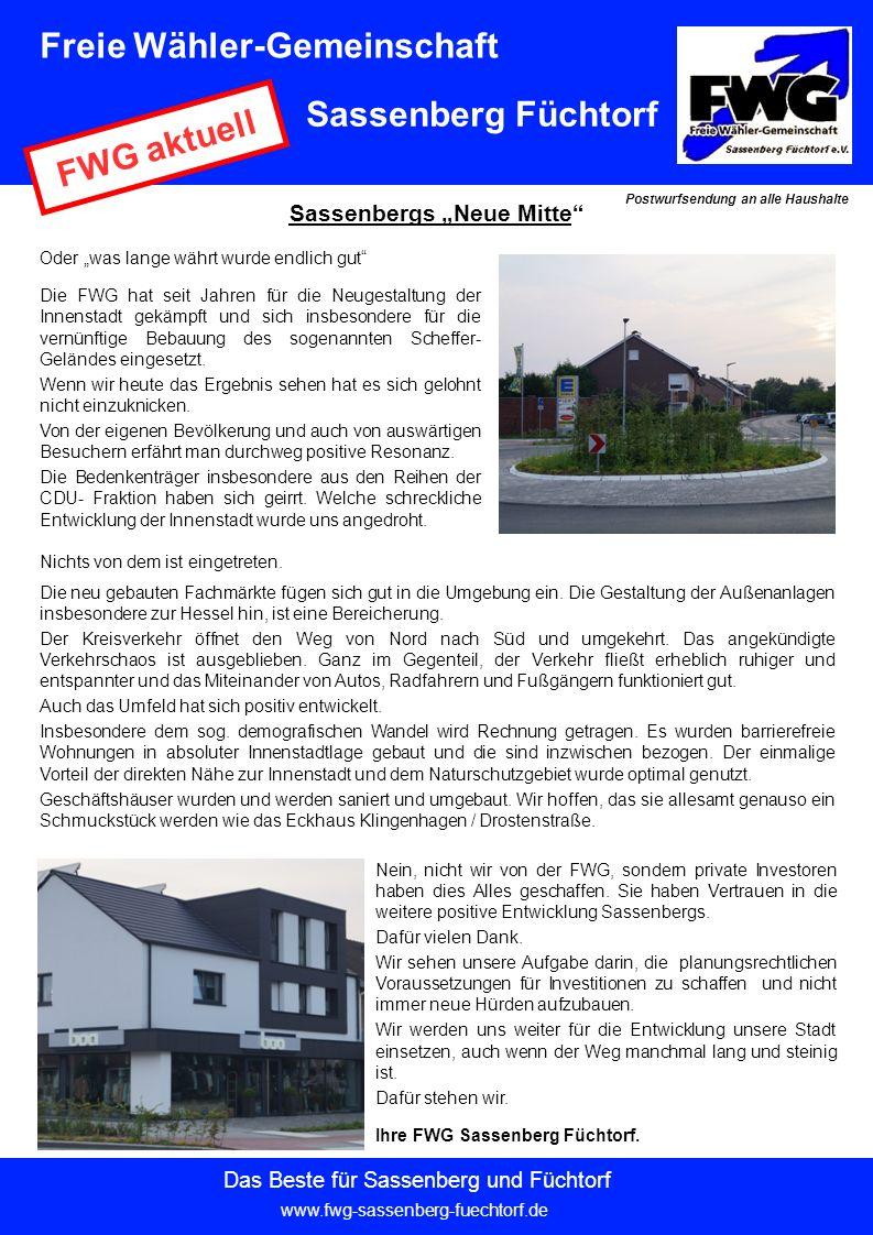"""FWG aktuell Sassenbergs """"Neue Mitte Oder """"was lange währt wurde endlich gut Die FWG hat seit Jahren für die Neugestaltung der Innenstadt gekämpft und sich insbesondere für die vernünftige Bebauung des sogenannten Scheffer- Geländes eingesetzt."""