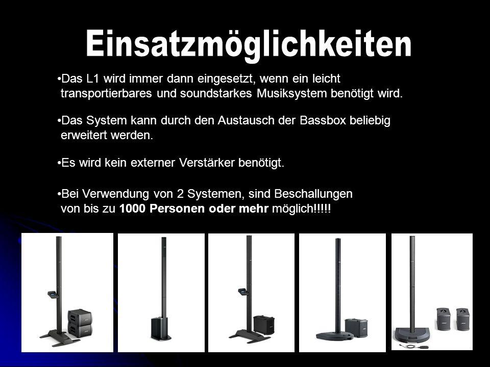 Das L1 wird immer dann eingesetzt, wenn ein leicht transportierbares und soundstarkes Musiksystem benötigt wird. Das System kann durch den Austausch d