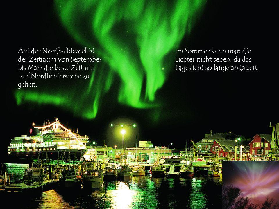 Auf der Nordhalbkugel ist der Zeitraum von September bis März die beste Zeit um auf Nordlichtersuche zu gehen. Im Sommer kann man die Lichter nicht se