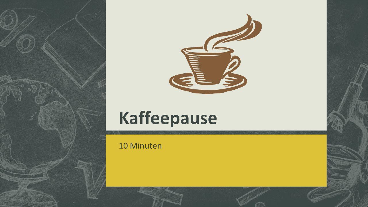 Kaffeepause 10 Minuten