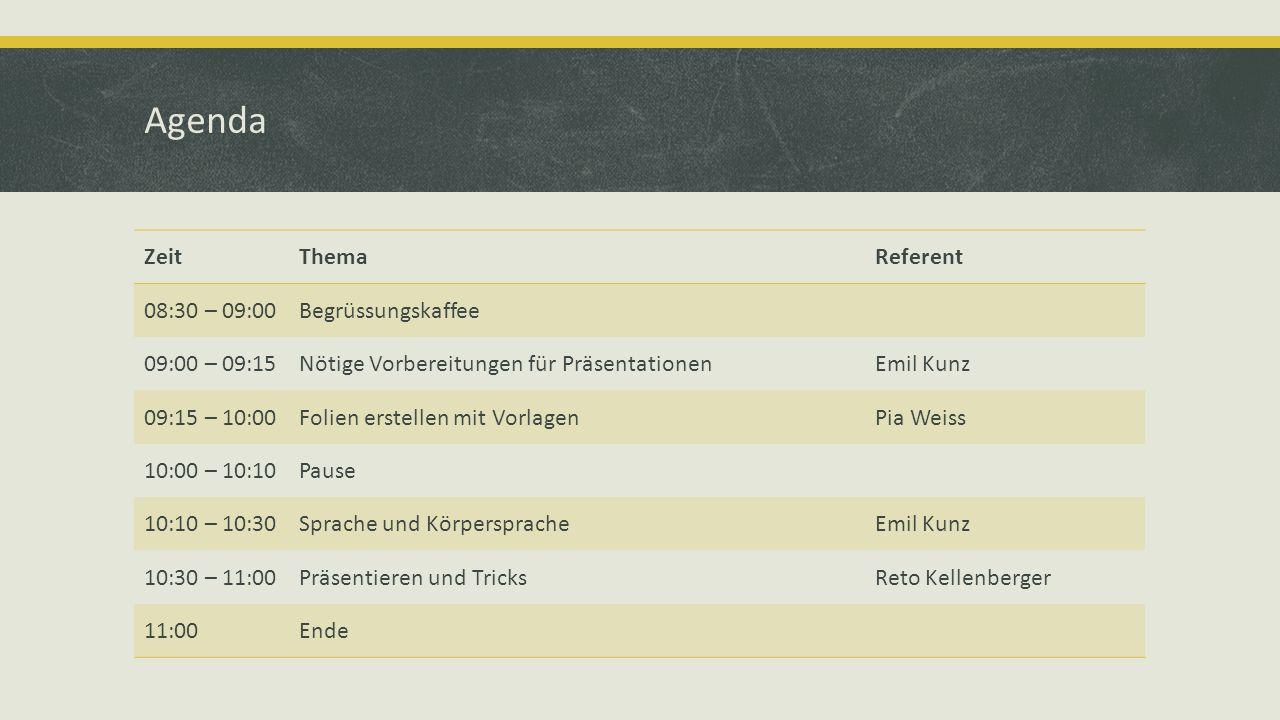 Agenda ZeitThemaReferent 08:30 – 09:00Begrüssungskaffee 09:00 – 09:15Nötige Vorbereitungen für PräsentationenEmil Kunz 09:15 – 10:00Folien erstellen m