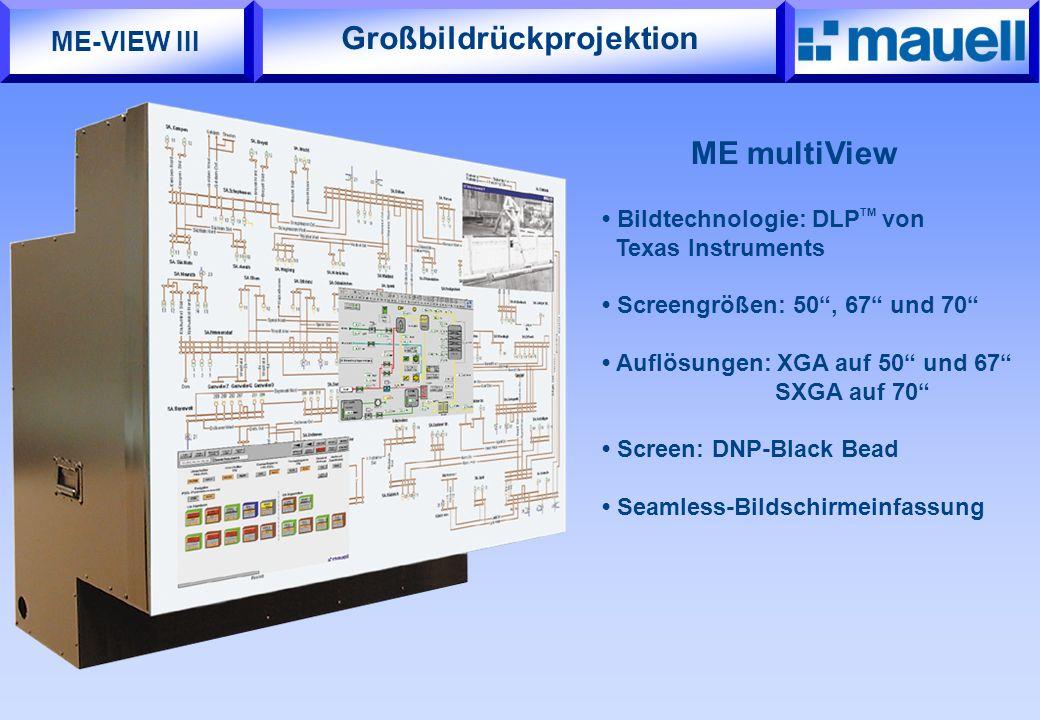 """Großbildrückprojektion ME multiView Bildtechnologie: DLP TM von Texas Instruments Screengrößen: 50"""", 67"""" und 70"""" Auflösungen: XGA auf 50"""" und 67"""" SXGA"""