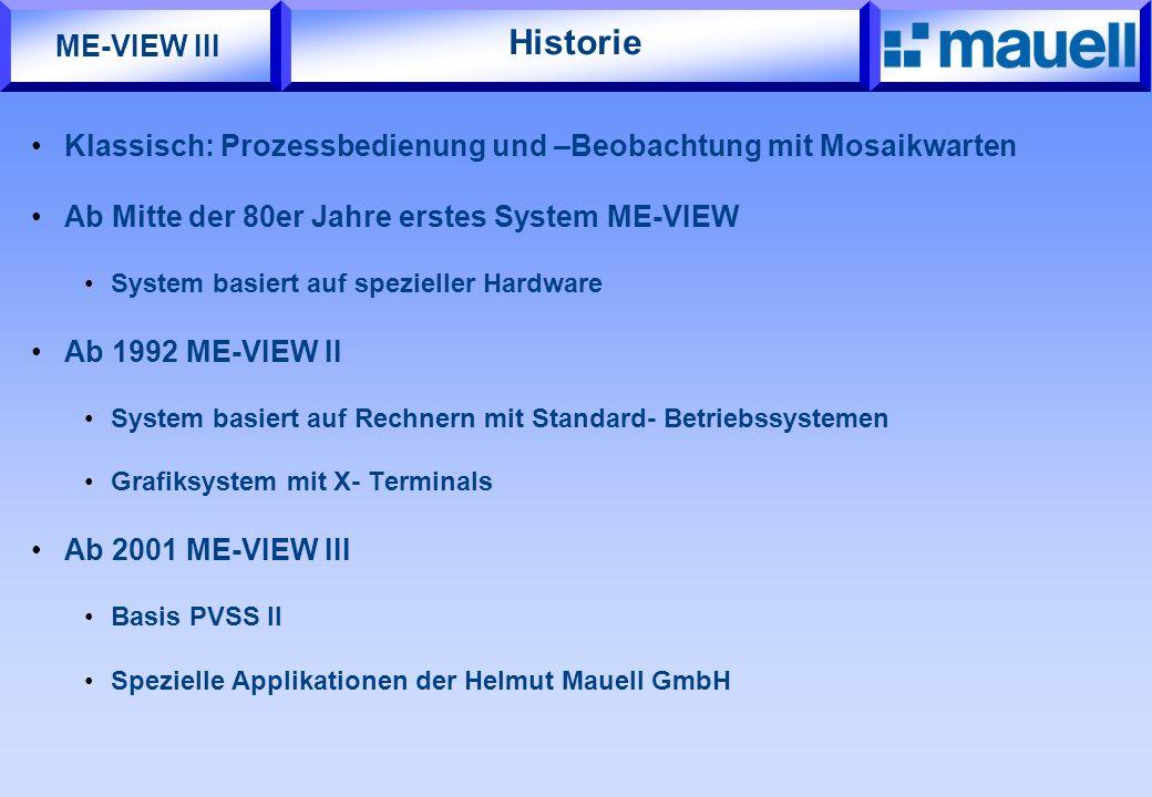 Historie Klassisch: Prozessbedienung und –Beobachtung mit Mosaikwarten Ab Mitte der 80er Jahre erstes System ME-VIEW System basiert auf spezieller Har