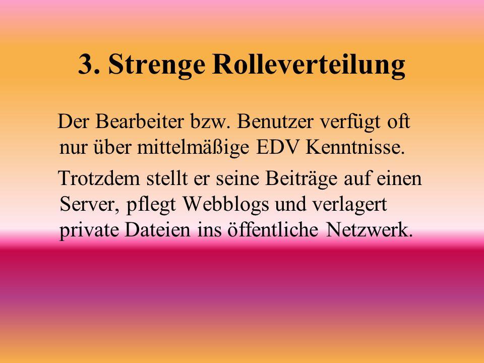 3. Strenge Rolleverteilung Der Bearbeiter bzw.