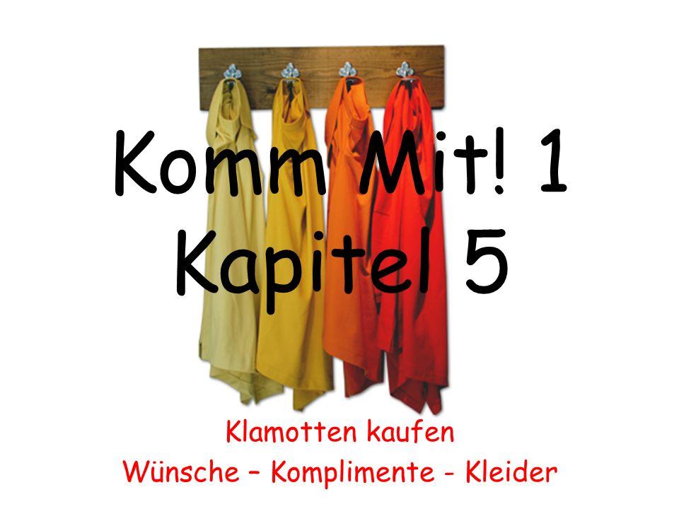 Komm Mit! 1 Kapitel 5 Klamotten kaufen Wünsche – Komplimente - Kleider