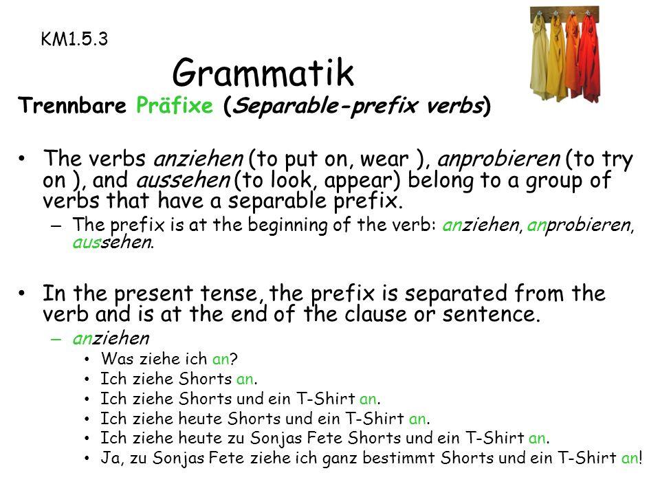 KM1.5.3 Trennbare Präfixe KM2.5.3:24 Schreibe so viele Sätze, wie du kannst.