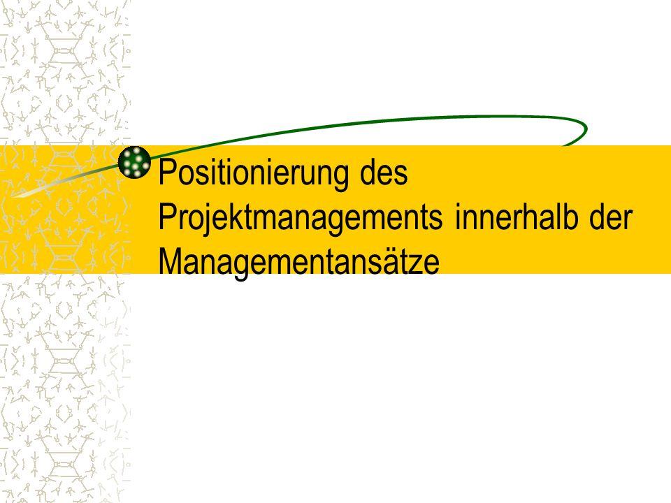 Positionierung des Projektmanagements innerhalb der Managementansätze