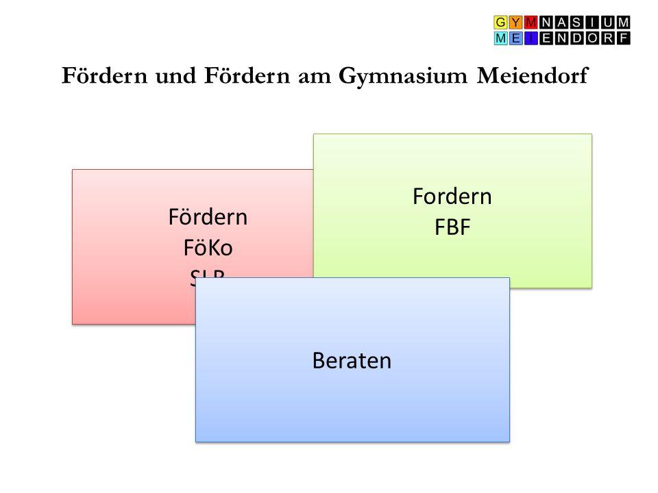 Fördern und Fördern am Gymnasium Meiendorf Fördern FöKo SLB Fördern FöKo SLB Fordern FBF Fordern FBF Beraten